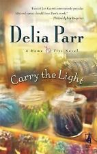 Carry the Light by Delia Parr (2008, Paperback) Novel