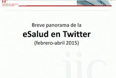 La eSalud que queremos: 25.000 cuentas de Twitter hablando de eSalud en 20...