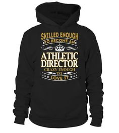 Athletic Director - Skilled Enough => Check out this shirt by clicking the image, have fun :) Please tag, repin & share with your friends who would love it. #Athletics #Athleticsshirt #Athleticsquotes #hoodie #ideas #image #photo #shirt #tshirt #sweatshirt #tee #gift #perfectgift #birthday #Christmas