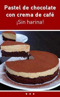 Pastel de chocolate con crema de café. ¡Sin harina! Healthy Dessert Recipes, Just Desserts, Delicious Desserts, Cake Recipes, Yummy Food, Cake Cookies, Cupcake Cakes, Tortas Light, Guatemalan Recipes
