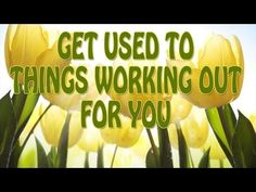 Abraham Hicks - Get used to things working out for you - 5-31-15, YouTube