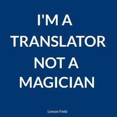 I'm a translator not a magician. #translator #fun #magician