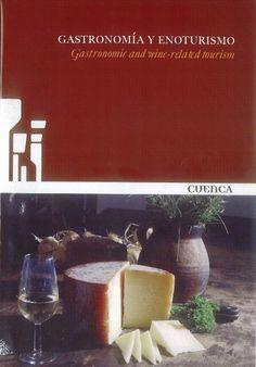 """""""Gastronomía y enoturismo"""", 2012 Directorio de restaurantes y bodegas de la provincia de Cuenca #Cuenca #Cocina"""