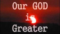 """Our GOD is Greater"" lyrics video (Chris Tomlin), via YouTube."