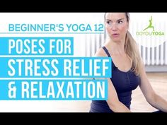Poses for Stress Relief & Relaxation - Session 12 - Yoga for Beginners S...