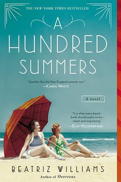 A Hundred Summers by Beatriz Williams   A story of friendship, betrayal, family, and secrets, it seems like this book was meant to be read on the beach.