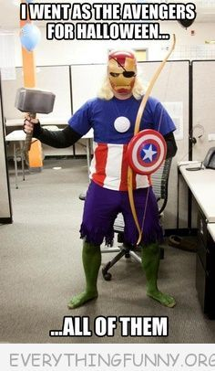 I went dressed as an Avenger for Halloween. Which one? ALL OF THEM....