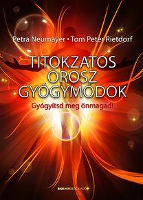 Petra Neumayer - Tom Peter Rietdorf - Titokzatos orosz gyógymódok - Könyvek - ezoterika - Ezoterikus könyvek - Ezoterikus könyvek, filmek, zenék - Új Kor Klub - A lélek szigete