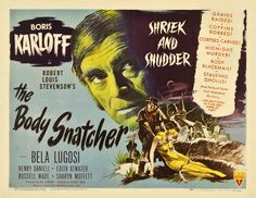 "The Body Snatcher is a 1945 horror film directed by Robert Wise based on the short story The Body Snatcher by Robert Louis Stevenson. The film's producer Val Lewton helped adapt the story for the screen, writing under the pen name of ""Carlos Keith"". The film was marketed with the tagline The screen's last word in shock sensation!"