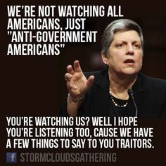 Really?  Just watching Anti-government Americans?  Tell me more about how this government is different than China's.