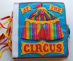 A beautiful and fun gift idea for a special little boy or girl. This creative quiet book cover holds eight treasured Circus activity pages for hours of (quiet) fun! Children learn colors, shapes, counting, and use fine motor skills. #AnneCraftedGifts