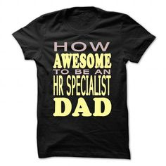 How awesome to be an HR Specialist Dad T-Shirts, Hoodies, Sweatshirts, Tee Shirts (22.99$ ==> Shopping Now!)