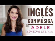 Aprender Inglés con Música Adele Someone Like You - YouTube