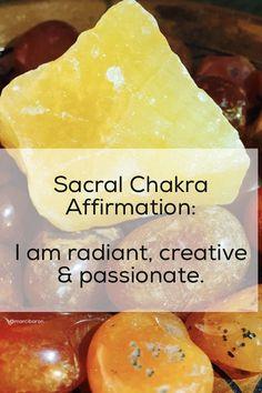 Sacral Chakra Healing Affirmation: I am radiant, creative & passionate.