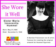 May 21 Today in Hat History. Sister Maria Innocentia Hummel birthday.