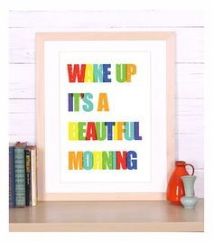 Wake up it's a beautiful morning print poster  wall by EmuDesigns, $19.00