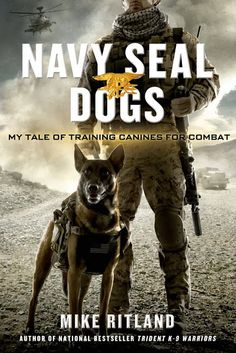 """""""Navy SEAL Dogs: My Tale of Training Canines for Combat"""" - by Michael Ritland. From detecting explosives to eliminating the bad guys, these powerful dogs are also some of the smartest and highest skilled working animals on the planet. Military Working Dogs, Military Dogs, Police Dogs, War Dogs, Navy Seals, Game Mode, My Champion, Work With Animals, Dog Books"""