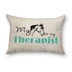 My Horse is My Therapist equestrian Accent throw Pillow decor - The Painting Pony