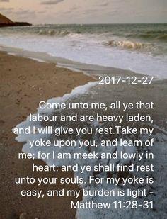 Matthew 11: 28-31 Biblical Verses, Bible Verses, Come Unto Me, Matthew 11 28, Walk By Faith, Holy Family, Meaning Of Life, Prayer Request, Sagrada Familia