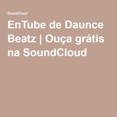 EnTube de Daunce Beatz | Ouça grátis na SoundCloud