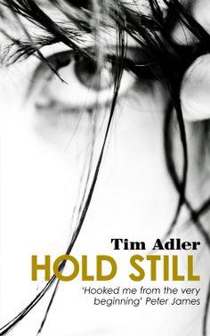 Hold Still | Tim Adler | 9781910692691 | NetGalley