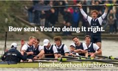 I'm only the stroke seat, but this is totally me!