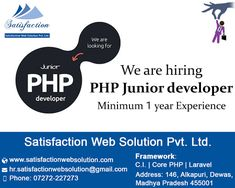 || We are looking for junior PHP developer ||  We are hiring PHP junior developer minimum 01-year experience. Send your resume to hr.satisfactionwebsolution@gmail.com or visit the website: http://www.satisfactionwebsolution.com
