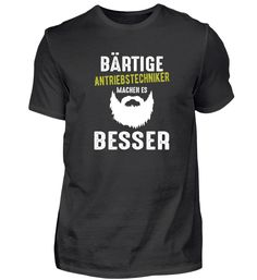 Antriebstechniker Bart Beard Geschenk Shirt Designs, Party Drinks, Cool T Shirts, Birthday Gifts, Mens Tops, Clothes, Fashion, Dress Shirt, Physicist
