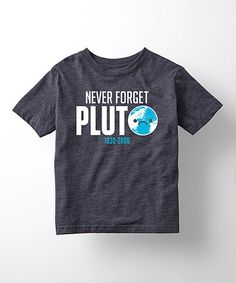 Another great find on #zulily! Heather Blue 'Never Forget Pluto' Tee - Toddler & Kids #zulilyfinds