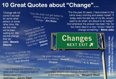 """We all resist change. We all cling to the status quo even if the status quo isn't all that great. Why? It's easy — we ALL fear change. We fear the unknown. Most people seem to live their lives based on the theory, """"better the devil you know than the one you don't.""""  We resist change, and yet in our heart of hearts we all know that change is inevitable. Life moves forward. Some of us get to a point in life where we think """"life is good…I like where I am….so STOP it right here."""" The problem…"""