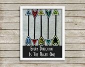 Whimsical Arrow print. Inspirational typography. Motivational home decor wall art. Also cute in Kids bedroom and baby nursery.