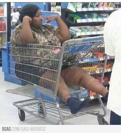 Meanwhile at walmart...all the motorized carts were taken. But who is going to push her??