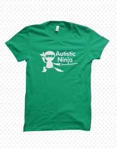 Awesome Autism TShirts Ninja MADE TO ORDER by HandmadeEscapade, $16.00