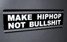 Not so unnecessary. Make Hip Hop. NOT bullshit.