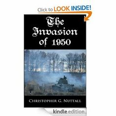 The Invasion of 1950 by Christopher Nuttall.  Cover image from amazon.com.  Click the cover image to check out or request the science fiction and fantasy kindle.