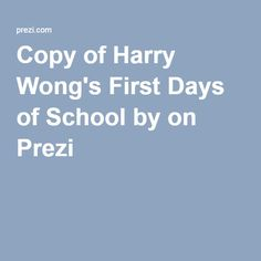 Copy of Harry Wong's First Days of School by on Prezi