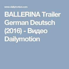 BALLERINA Trailer German Deutsch (2016) - Видео Dailymotion