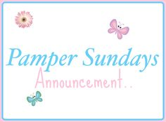 Pamper Sundays Announcement!