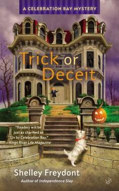 Trick or Deceit (The fourth book in the Celebration Bay Mystery series) A novel by Shelley Freydont Cozy Mysteries, Best Mysteries, I Love Books, Good Books, My Books, Books To Read, Mystery Novels, Mystery Series, Mystery Thriller
