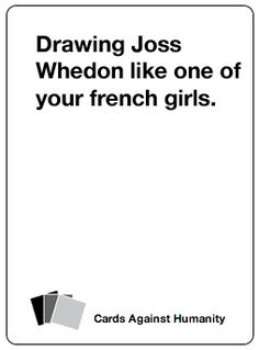 35 Nerdy Cards Against Humanity Cards To Add To Your Deck  I couldn't choose a favorite Not by a long shot.