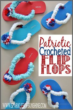 Easy Patriotic Crocheted Flip Flops Free Pattern at Sparkles of Sunshine. Diy Craft Projects, Craft Tutorials, Crochet Projects, Diy Crafts, Craft Ideas, 4th Of July Party, Fourth Of July, Crochet Slippers, Crochet Hats
