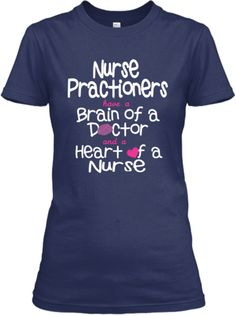 Nurse Practitioners... | Teespring