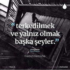 Terkedilmek ve yalnız olmak başka şeyler.   - Friedrich Nietzsche  #sözler #anlamlısözler #güzelsözler #manalısözler #özlüsözler #alıntı #alıntılar #alıntıdır #alıntısözler