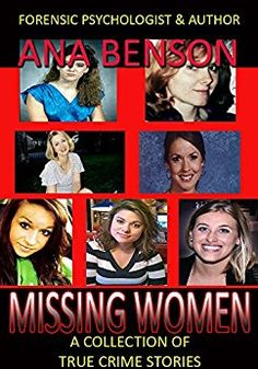 Missing Women by author Ana Benson. 10 Beautiful Women. All vanished without a trace. #TaraCalico #TaraGrinstead #JodiHuisentruit #MistyCopsey #BethanyDecker #PatriciaMeehan #JoyceChiang #KelsieSchelling #NatalieHolloway #JenniferKesse #MissingPersons #MissingWomen #TrueCrimeBooks #MissingLeads