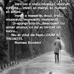 ZIUA INTERNATIONALA A PERSOANELOR VARSTNICE!.. - Francisc Cool Words, Wise Words, Just Me, Spiritual Quotes, Motto, Psychology, Spirituality, Inspirational Quotes, Advice