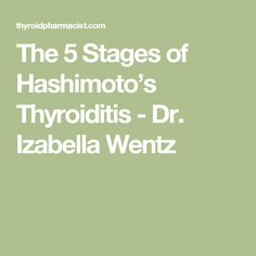 The 5 Stages of Hashimoto's Thyroiditis - Dr. Izabella Wentz