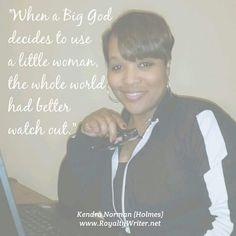Big God, Little woman, Kendra Norman quotes