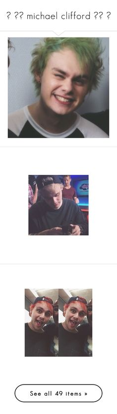 """""""☼ ▬▬ michael clifford ▬▬ ☼"""" by itm-clippxr ❤ liked on Polyvore featuring michael clifford and pictures."""