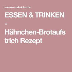 ESSEN & TRINKEN - Hähnchen-Brotaufstrich Rezept