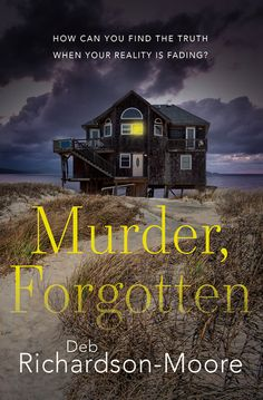 Greenville's Deb Richardson-Moore becomes a mystery writer, in earnest, with release of Murder, Forgotten on Sept. 18. Power Series, Mystery Series, Wake Forest University, Horror Books, Left Alone, Latest Books, Book Signing, The Book, Isle Of Palms